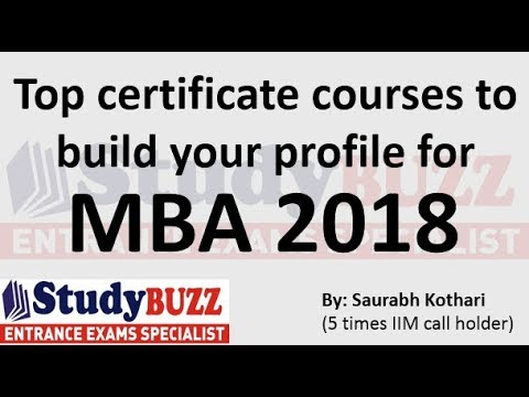 Top short term certificate courses to build your profile for MBA 2018!