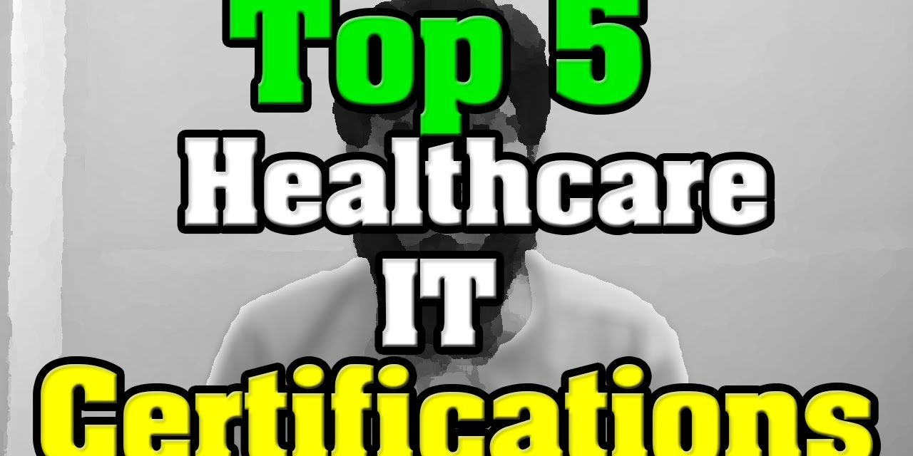 🔻Top 5 Healthcare IT Certifications – Health Information Technology 🔺