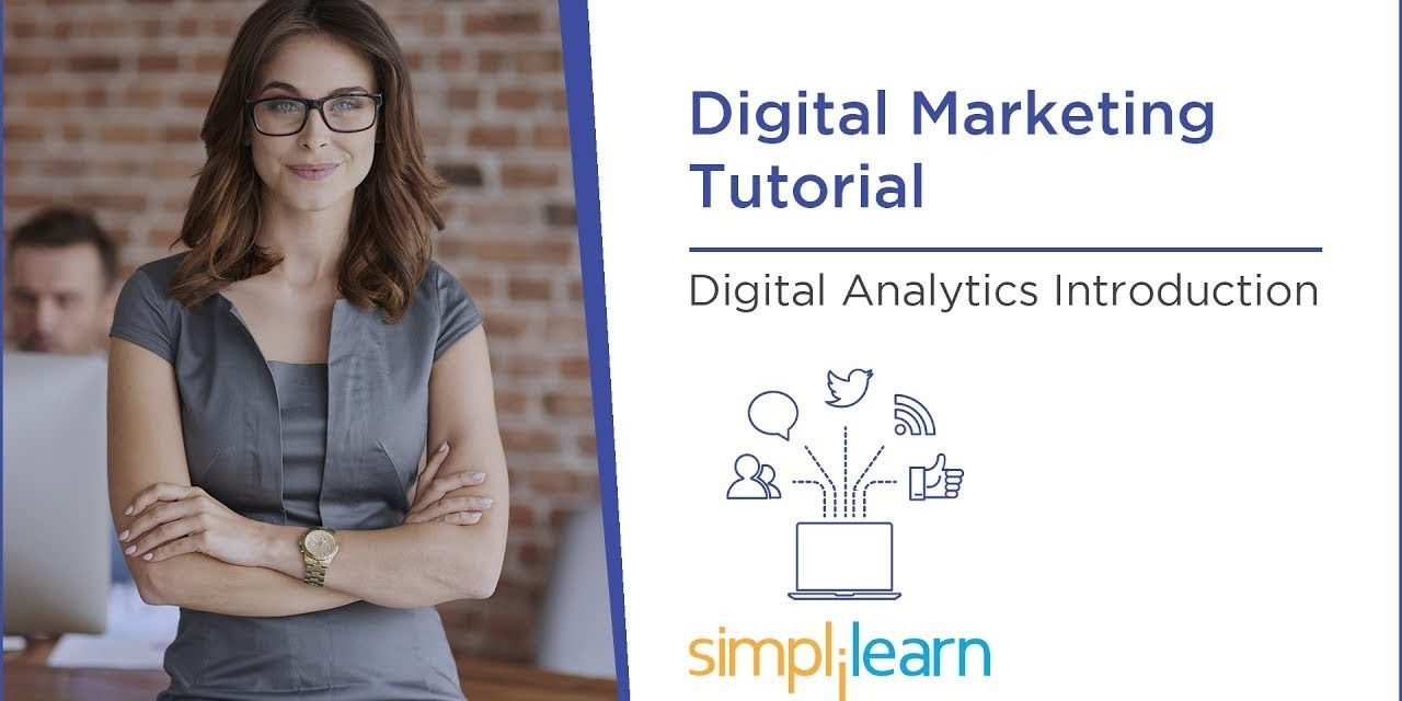 Digital Analytics Introduction | Digital Marketing Tutorial For Beginners | Simplilearn