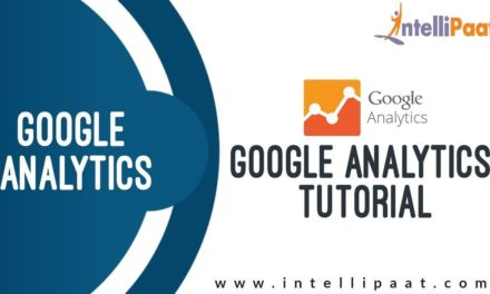 Google Analytics Tutorial | Google Analytics Training | Analytics for Beginners | Intellipaat