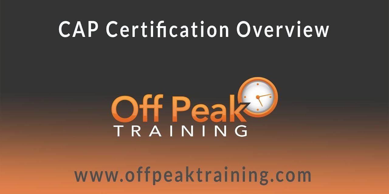 CAP Certification Overview