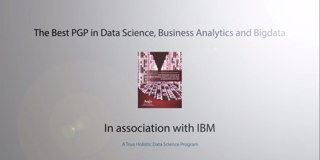The Best PGP in Data Science, Business Analytics & Big Data in association with IBM