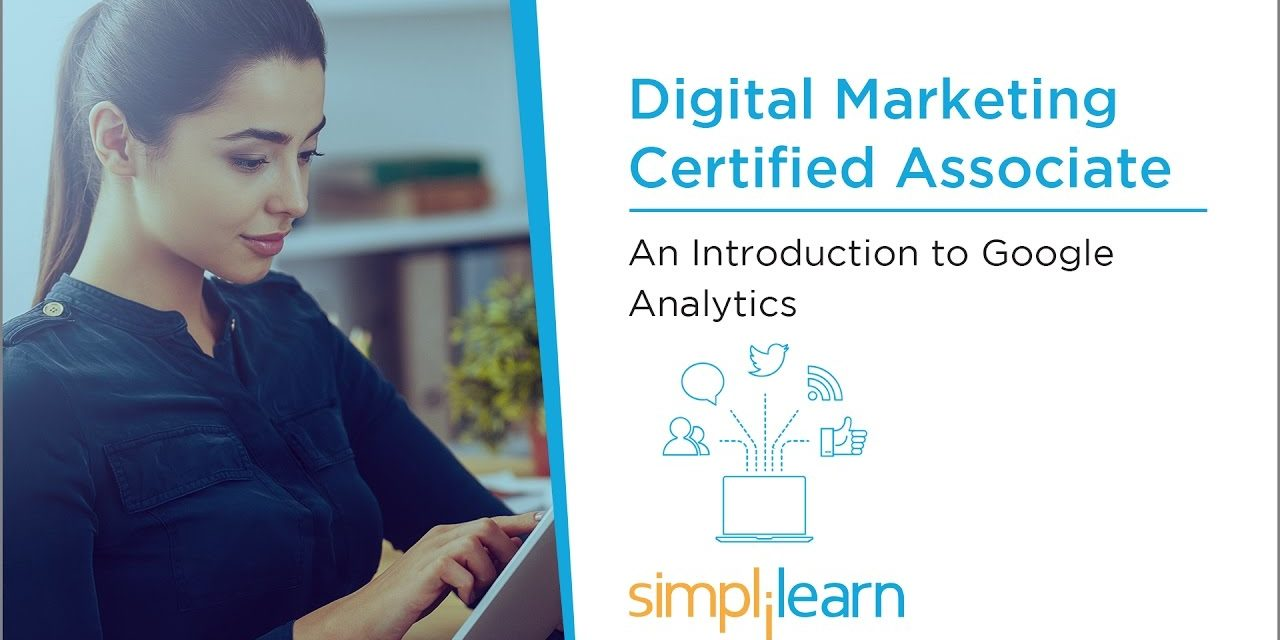 Google Analytics Tutorial For Beginners | Digital Marketing Tutorial For Beginners | Simplilearn