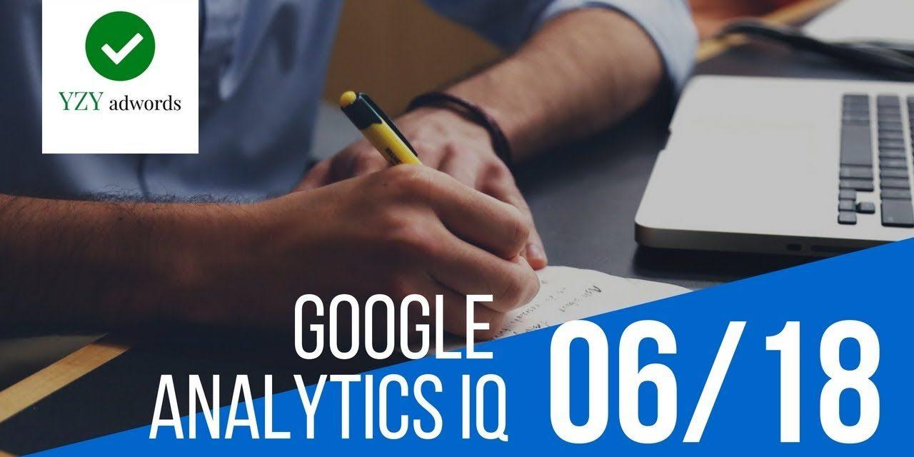 Live Pass Google Analytics Individual Qualification Exam June 2018