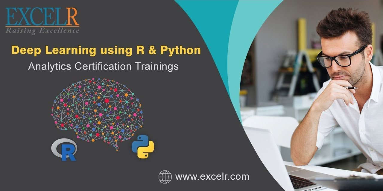 Advanced Analytics & Deep Learning Using R & Python (2018) | Deep Learning Tutorials | ExcelR