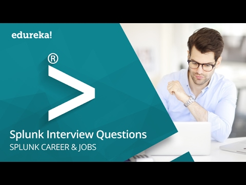 Top 27 Splunk Interview Questions and Answers | Splunk Careers & Jobs | Splunk Tutorial | Edureka