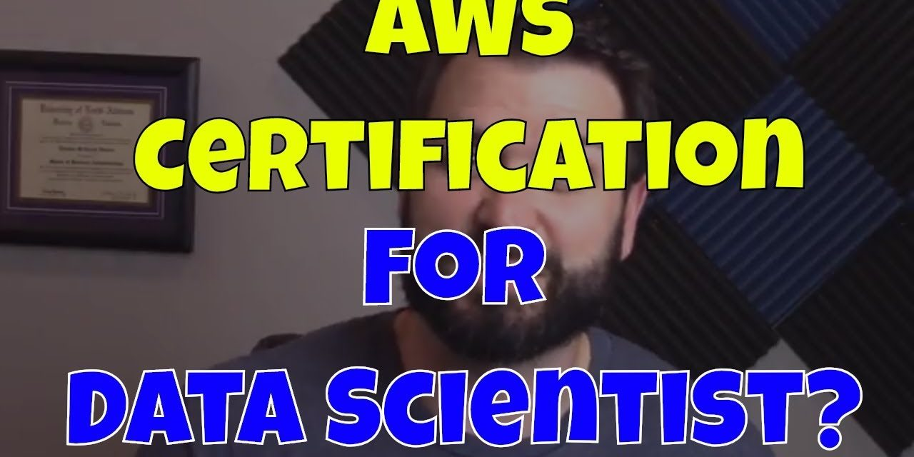 AWS Certification  for Data Scientist?