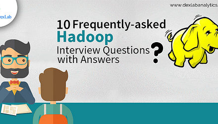 10 Frequently-asked Hadoop Interview Questions with Answers