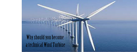 Why should you become a technical Wind Turbine
