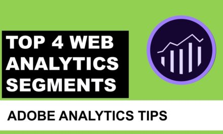 Web Analytics Segmentation. TOP 4 Segments in Adobe Analytics