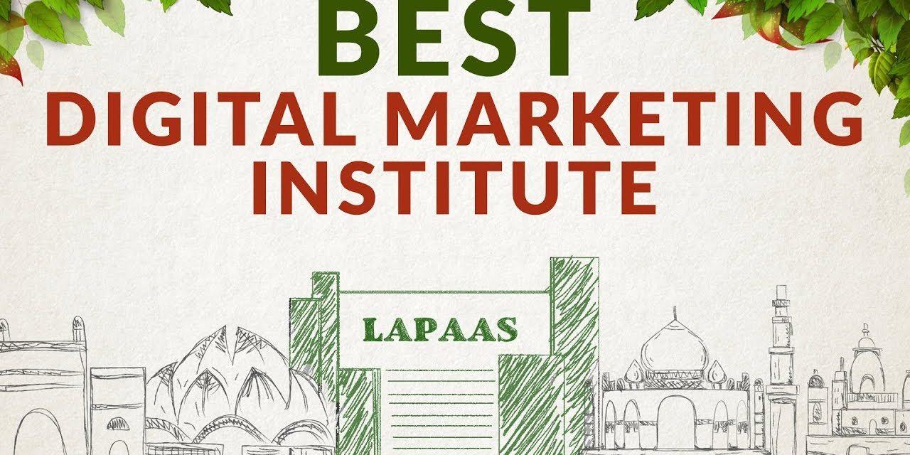 Best Digital Marketing Institute In Delhi   No. 1 Digital Marketing Institute   Lapaas