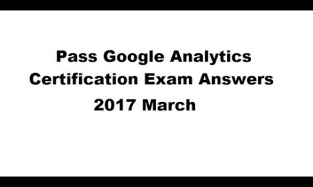 Pass Google Analytics Certification Exam Answers 2017 March