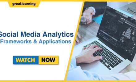 Social Media Analytics – Frameworks & Applications