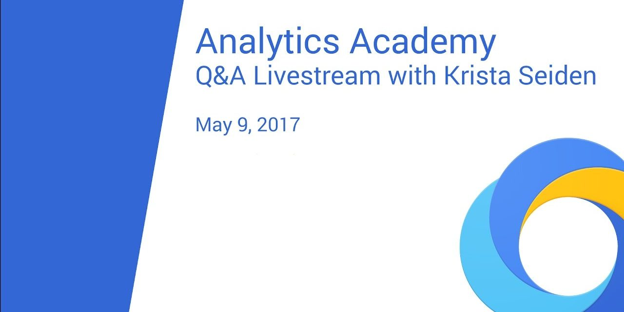 Analytics Academy Q&A Livestream with Krista Seiden