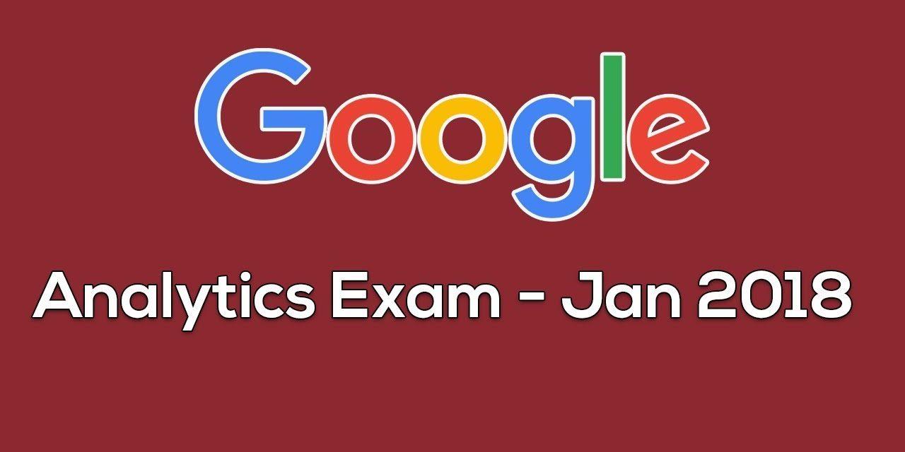 Google Analytics Certification Exam – Jan 2018