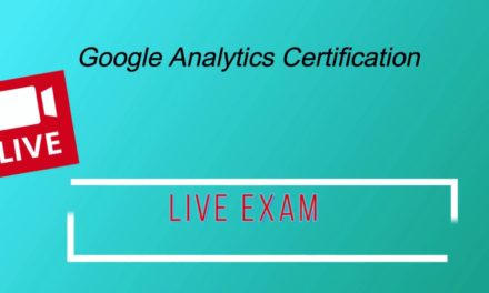 LIVE Google Analytics Certification Exam – Answers for June 2018 – 100% Pass