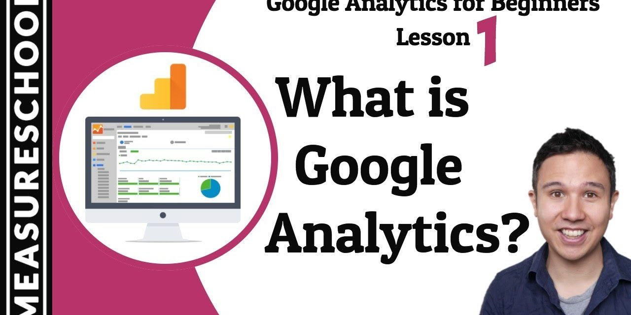 Quick Google Analytics Introduction [Lesson 1]