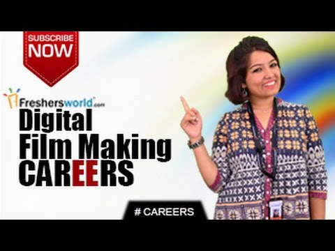 CAREERS IN DIGITAL FILM MAKING – Certification course,Mass Media,Cinematographer,Remuneration