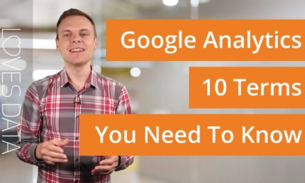 10 Google Analytics Terms You Need To Know