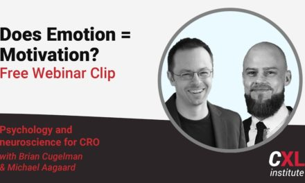 Emotion and motivation are the same? [Psychology & Neuroscience for CRO] | CXL institute