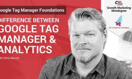 What's the Difference Between GTM and GA? | CXL Institute Google Tag Manager Microlesson
