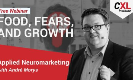 Food, Fears, and Growth: How to Sell It to the Brain | CXL Institute Free Webinar