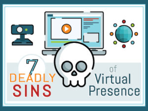 7 Deadly Sins Of Virtual Presence Webinar