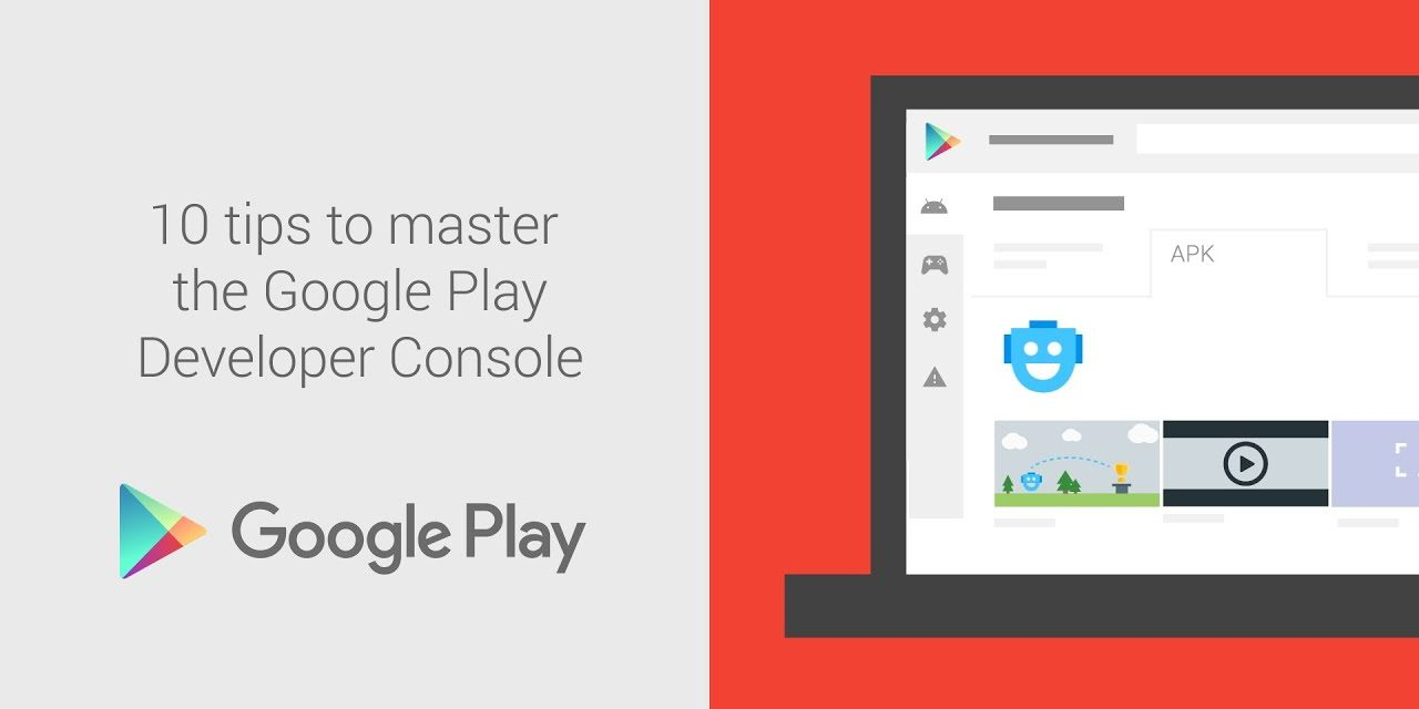 10 tips to master the Google Play Console