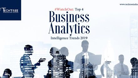 #WatchOut: Top 4 Business Analytics Intelligence Trends 2019