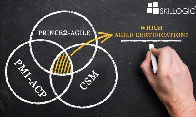AGILE Certification – PMI ACP vs CSM vs PRINCE2 Agile by SKILLOGIC®